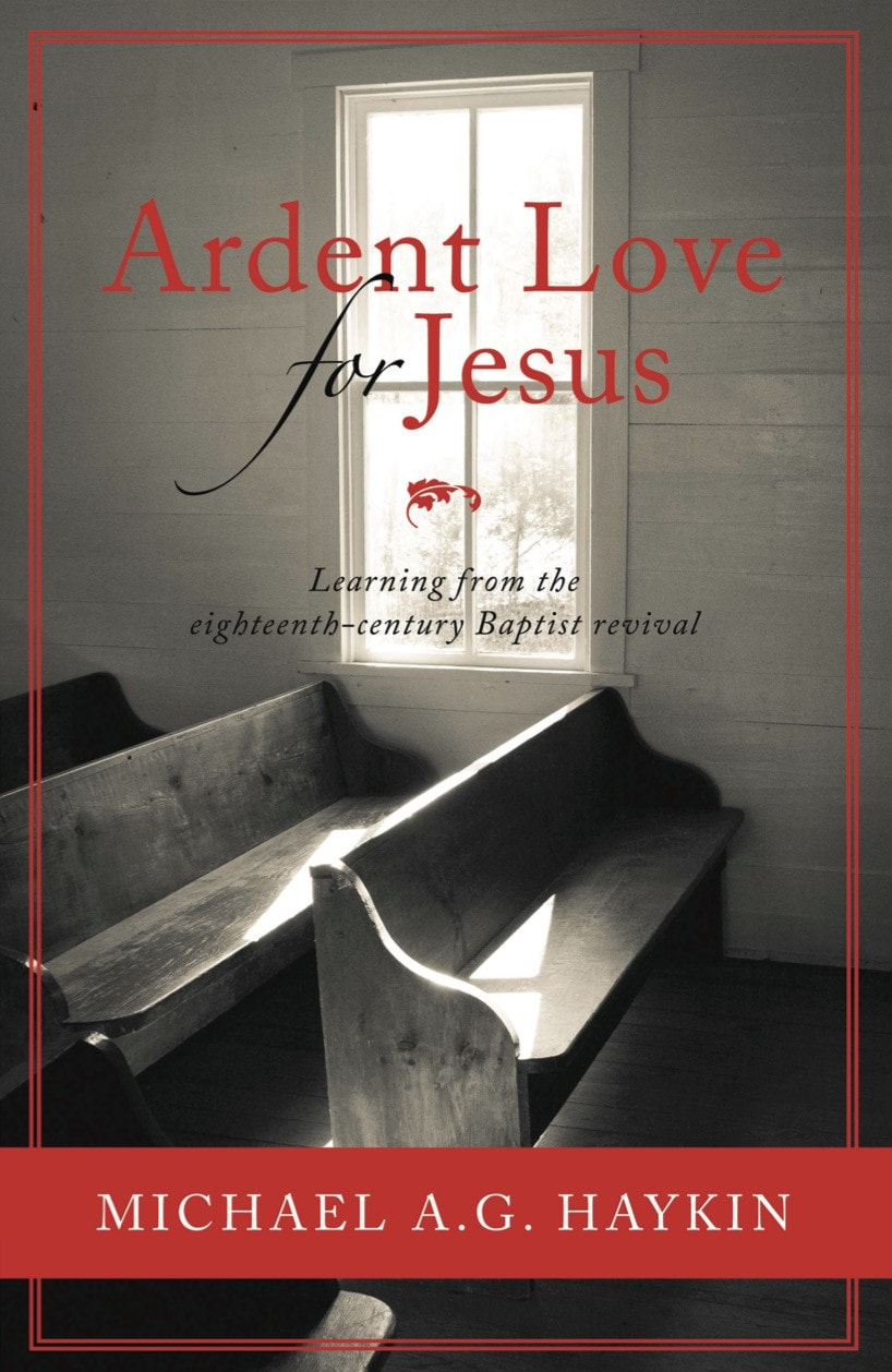 Ep Books The Store For Books: Ardent Love For Jesus By Michael A G Haykin