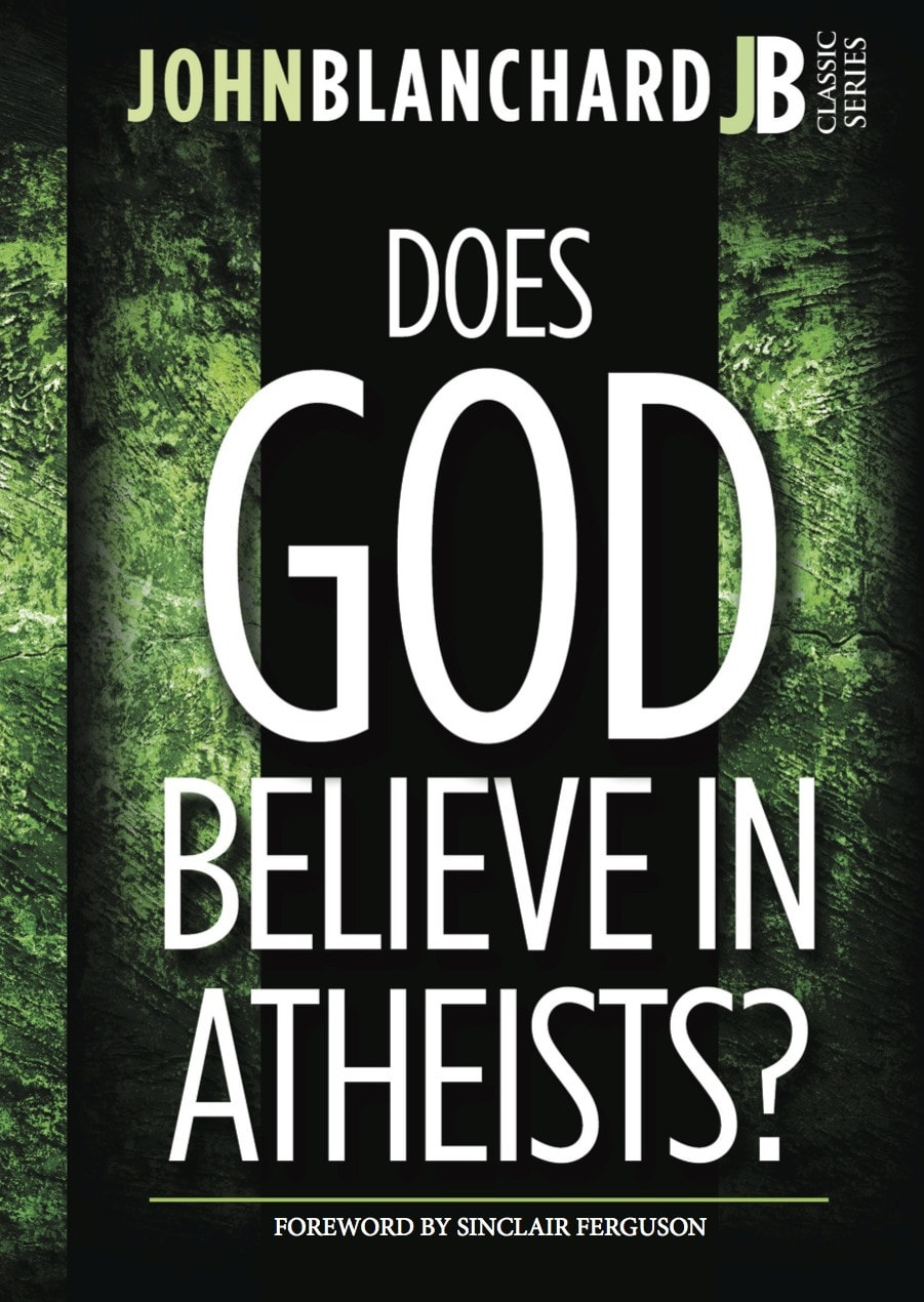 Ep Books The Store For Books: Does God Believe In Atheists By John Blanchard