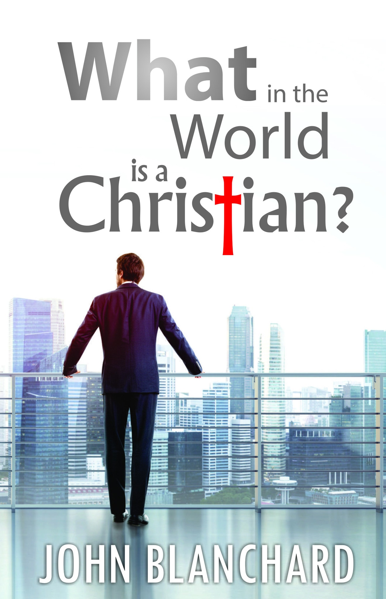 Ep Books The Store For Books: What In The World Is A Christian? By John Blanchard