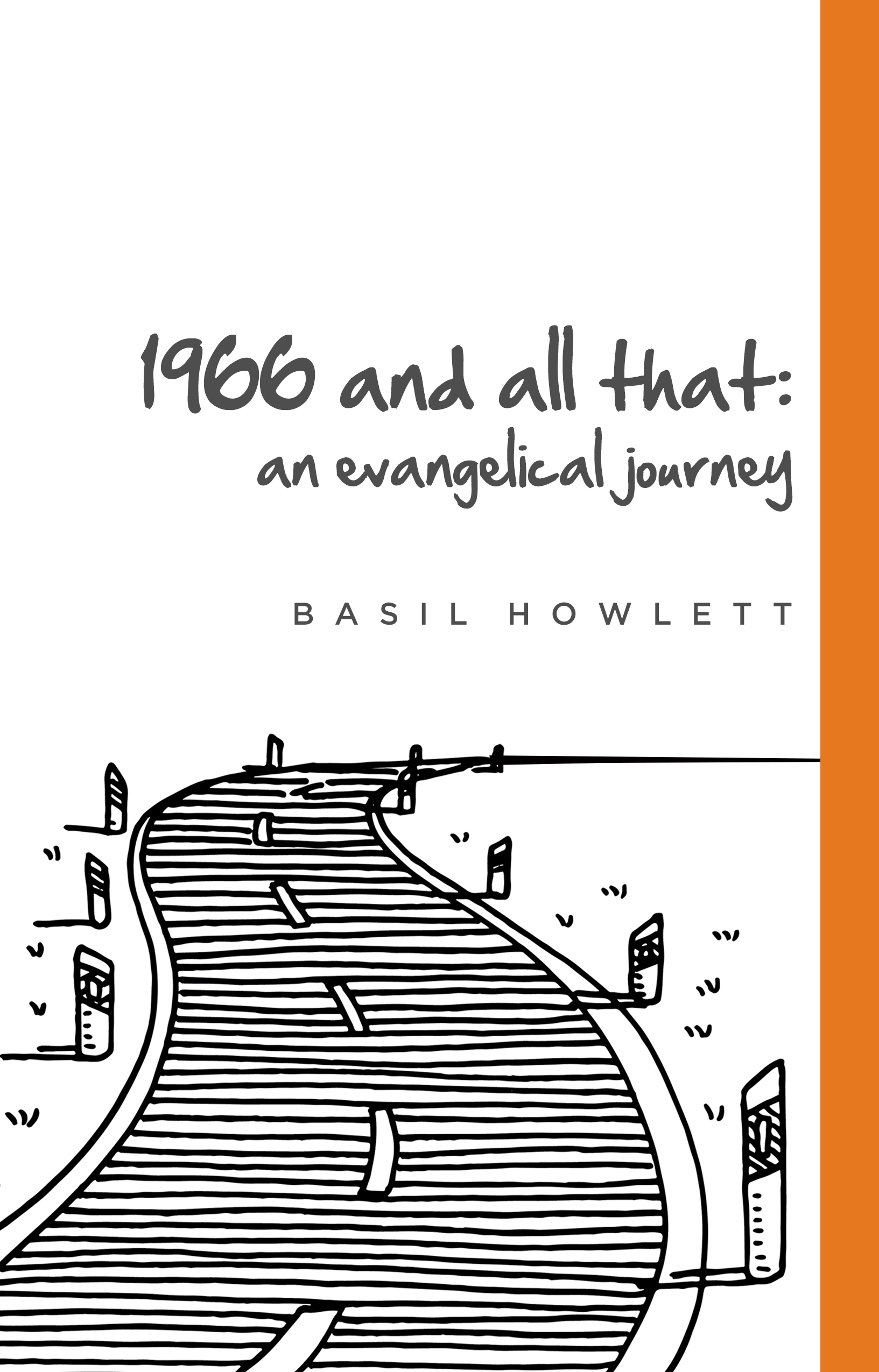 Ep Books The Store For Books: 1966 And All That: An Evangelical Journey By Basil Howlett