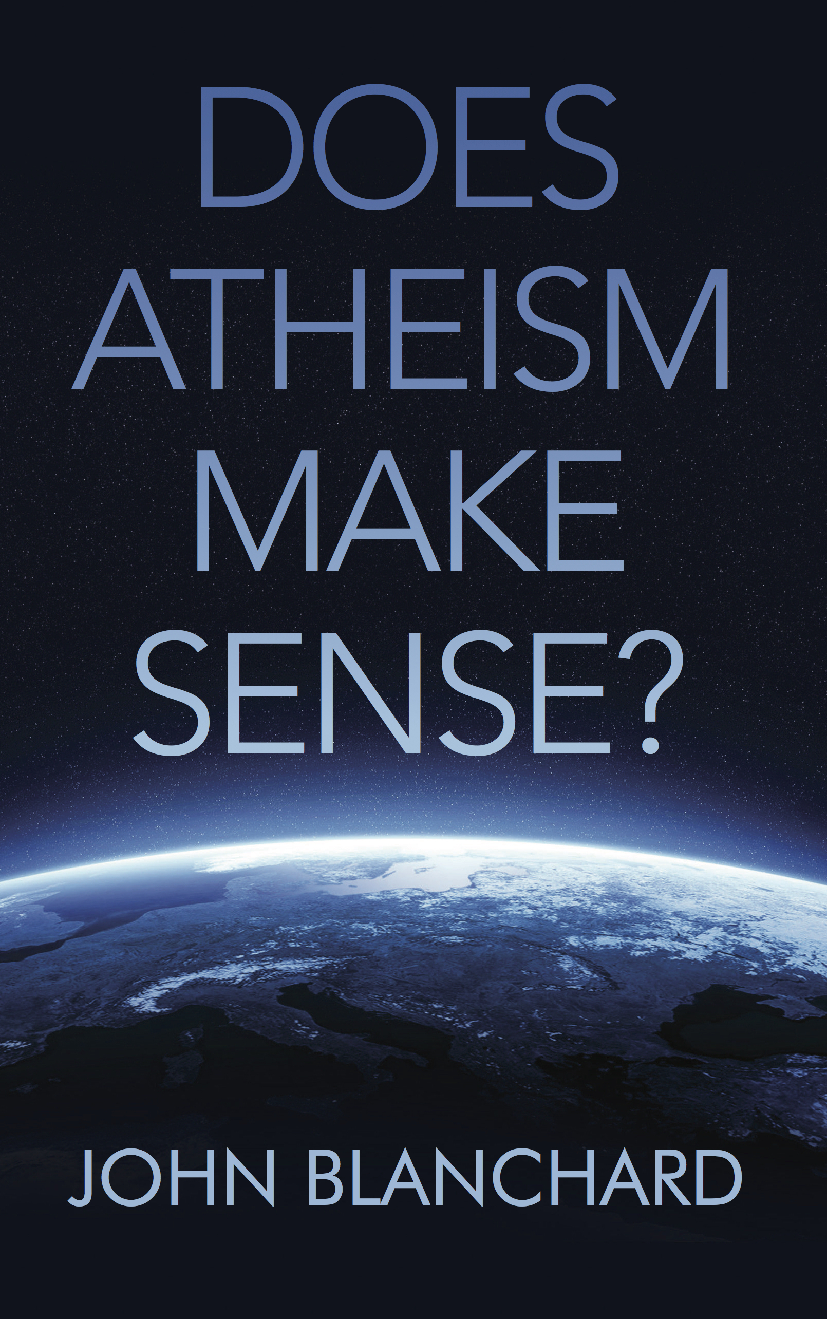 Ep Books The Store For Books: Does Atheism Make Sense? By John Blanchard