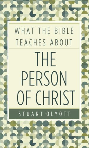 What the bible teaches Person of Christ 9781783971565