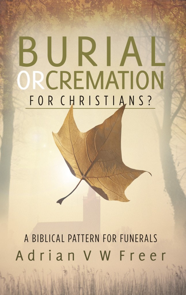 Ep Books The Store For Books: Burial Or Cremation For Christians? By Adrian Freer