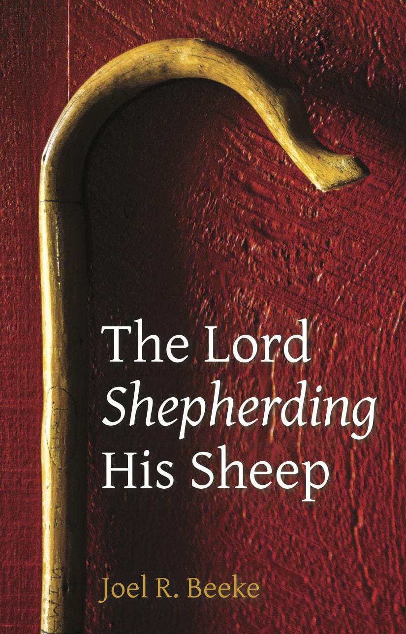 The Lord Shepherding his Sheep by Joel Beeke