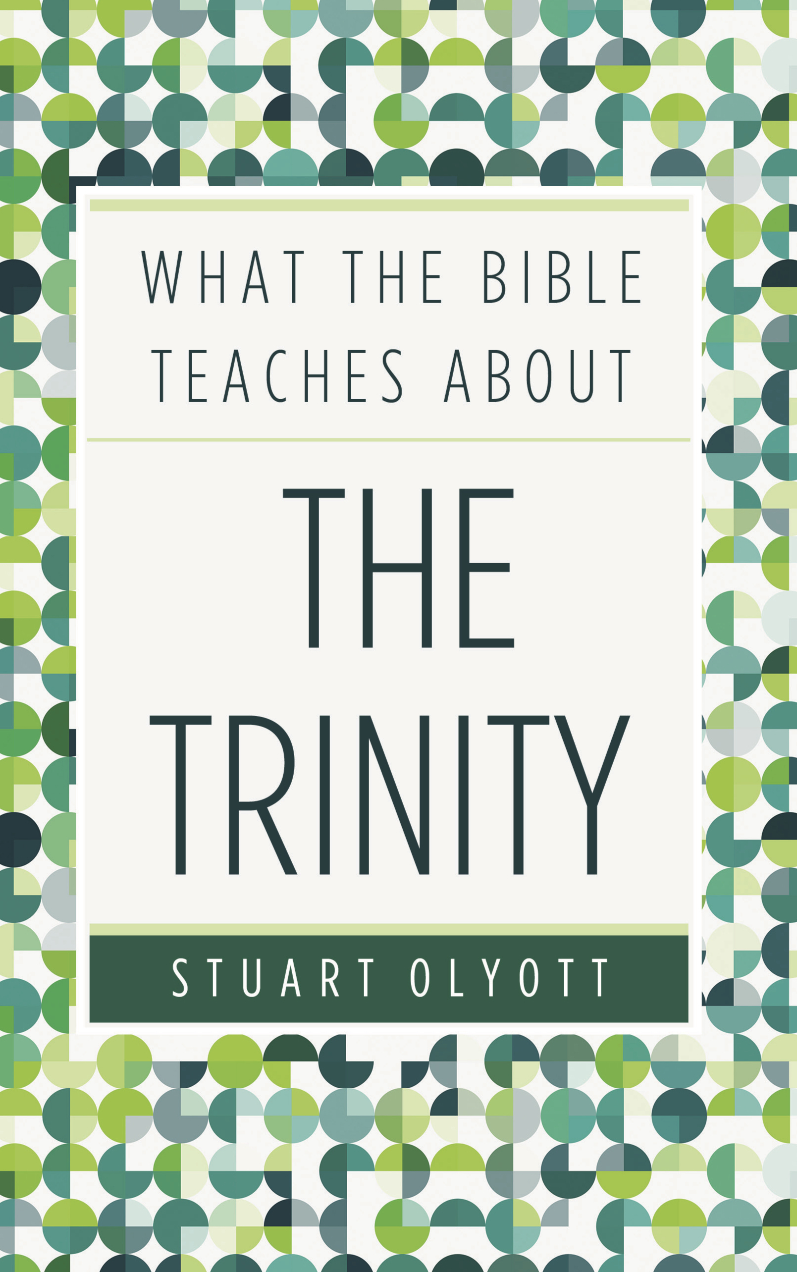Ep Books The Store For Books: What The Bible Teaches About The Trinity By Stuart Olyott